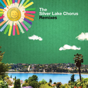 NEW ALBUM: The Silver Lake Chorus REMIXES